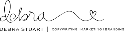 DEBRA STUART | COPYWRITING | MARKETING | BRANDING